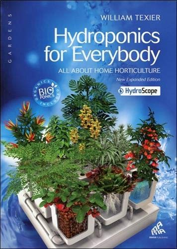 Hydroponics for Everybody: All About Home Horticulture (Gardens)