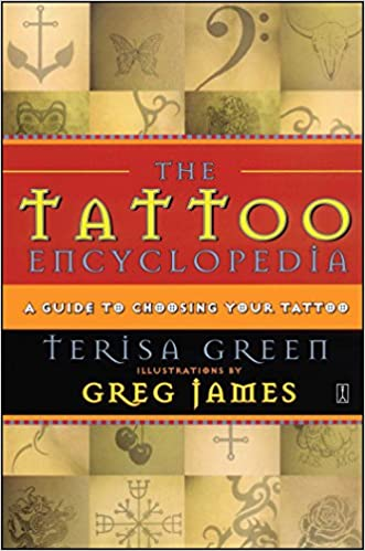 The tattoo encyclopedia a guide to choosing your tattoo terisa the tattoo encyclopedia a guide to choosing your tattoo terisa green 9780743223294 amazon books fandeluxe Choice Image