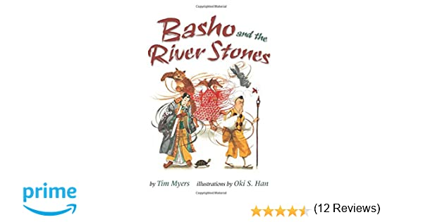 Basho and the river stones tim j myers oki han 9781477816820 basho and the river stones tim j myers oki han 9781477816820 amazon books fandeluxe Choice Image