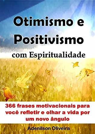 Amazon Com Otimismo E Positivismo Com Espiritualidade 366
