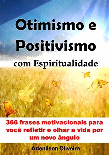 Amazoncom Otimismo E Positivismo Com Espiritualidade 366 Frases