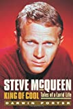 Steve McQueen, King of Cool: Tales of a Lurid Life