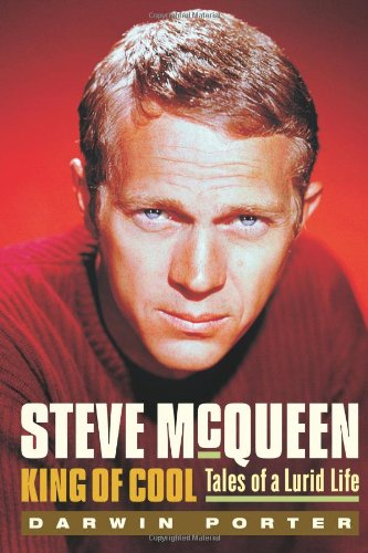 Steve McQueen, King of Cool: Tales of a Lurid - Porter Cool
