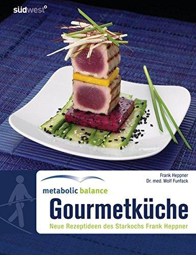 Gourmet Küche | Metabolic Balance Gourmetkuche Neue Rezeptideen Des Starkochs Frank