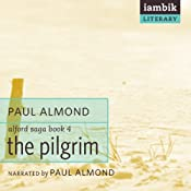 The Pilgrim: Book 4 of the Alford Saga | Paul Almond