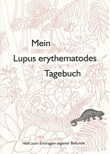 Mein Lupus erythematodes Tagebuch, 2 Tle., Heft zum Eintragen eigener Befunde
