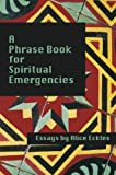 A Phrase Book for Spiritual Emergencies by Alice Eckles front cover