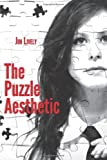 The Puzzle Aesthetic, Jim Lively, 148011815X