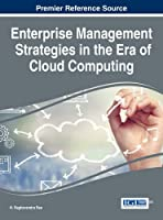 Enterprise Management Strategies in the Era of Cloud Computing Front Cover