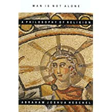 Man Is Not Alone: A Philosophy of Religion