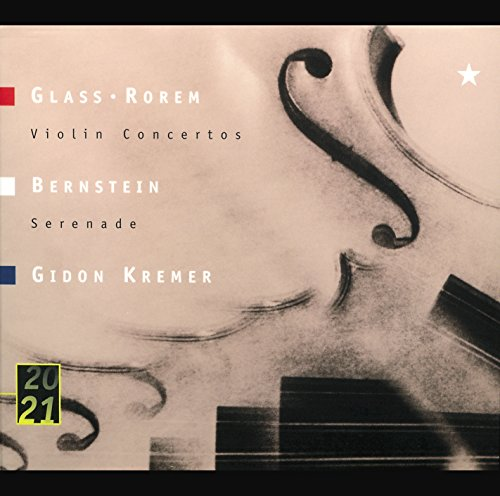 Glass Violin - Glass: Violin Concerto / Rorem: Violin Concerto (1984) / Bernstein: Serenade After Plato's