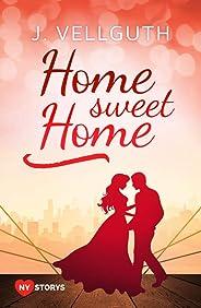 Home Sweet Home: Liebesroman (New York Lovestorys 1) (German Edition)