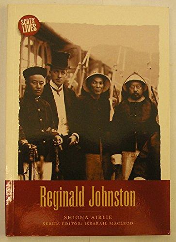 Reginald Johnston Chinese Mandarin: Chinese Mandarin (Scot's Lives)
