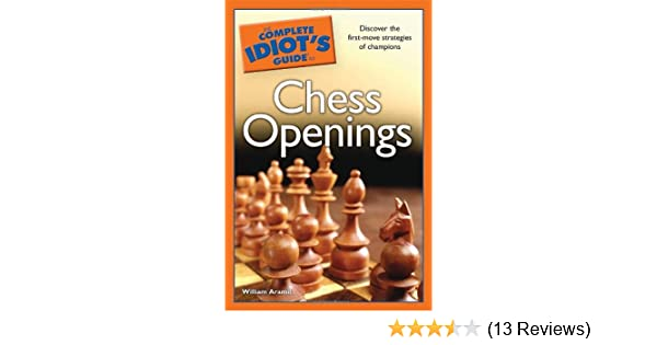 The complete idiots guide to chess openings william aramil the complete idiots guide to chess openings william aramil 9781592577767 amazon books fandeluxe Images