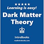 Dark Matter Theory |  IntroBooks