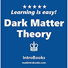 Dark Matter Theory Audiobook by  IntroBooks Narrated by Andrea Giordani