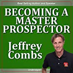 Becoming a Master Prospector | Jeffrey Combs