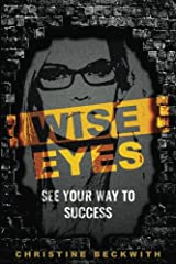 Wise Eyes: See Your Way to Success Paperback