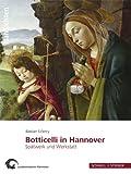 Botticelli in Hannover : Spätwerk und Werkstatt, Eclercy, Bastian and Landesmuseum Hannover Staff, 3795425840