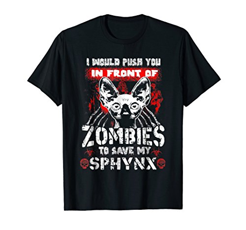Zombies to Save My Sphynx Cat Halloween Gift Tee Shirt]()