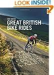 Great British Bike Rides: 40 Classic...