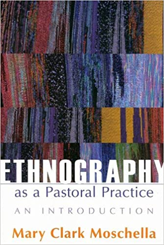 Ethnography As A Pastoral Practice: An Introduction