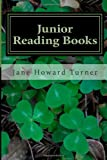 Junior Reading Books, Jane Howard Turner, 1482767996