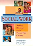 img - for Social Work: Seeking Relevancy in the Twenty-First Century: 1st (First) Edition book / textbook / text book