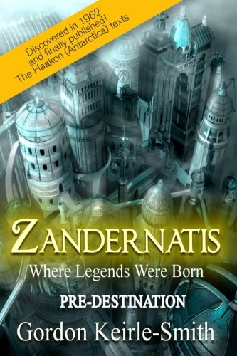 Book: Zandernatis - Pre-Destination (Where Legends Were Born Volume 1 by Gordon Keirle-Smith