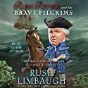 Rush Revere and the Brave Pilgrims: Time-Travel Adventures with Exceptional Americans Audiobook by Rush Limbaugh Narrated by Rush Limbaugh