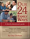 img - for Our 24 Family Ways: A Family Devotional Guide book / textbook / text book