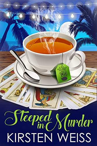 Steeped in Murder: A Tea and Tarot Cozy Mystery by [Weiss, Kirsten]