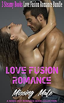 Download for free Love Fusion Romance: Missing Male: A Mixed Hot Romance Book Collection