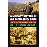 A Military History of Afghanistan: From the Great Game to the Global War on Terror (Modern War Studies)