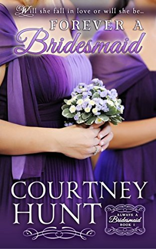 Forever a Bridesmaid (Always a Bridesmaid) (Volume 1)