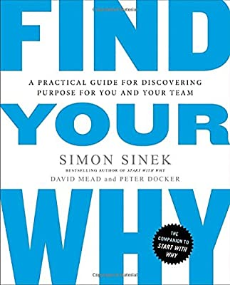 Simon Sinek (Author), David Mead (Author), Peter Docker (Author) (6) Release Date: September 5, 2017   Buy new: $20.00$12.00 50 used & newfrom$9.78