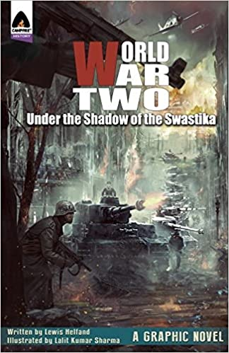 Amazon world war two under the shadow of the swastika amazon world war two under the shadow of the swastika campfire graphic novels 9789381182147 lewis helfand lalit kumar sharma books sciox Gallery