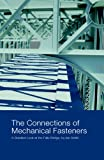 The Connections of Mechanical Fasteners; A Detailed Look at the East Falls Bridge, Ian Smith, 0979885809
