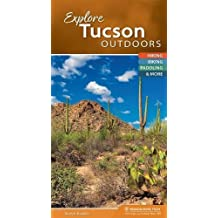 Explore Tucson Outdoors: Your Guide to Hiking, Biking, Paddling, and More