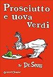 img - for Prosciutto e uova verdi [ Green Eggs and Ham Italian edition ] book / textbook / text book