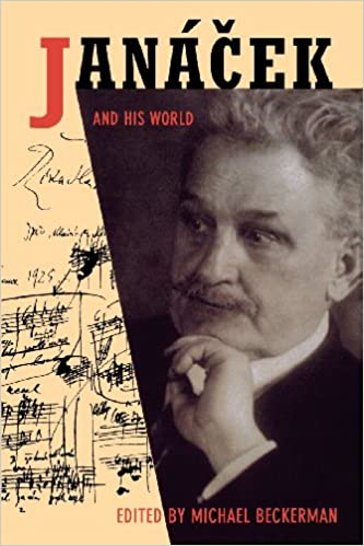 Janacek and His World (The Bard Music Festival)