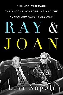 Book Cover: Ray & Joan: The Man Who Made the McDonald's Fortune and the Woman Who Gave It All Away
