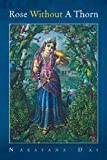 Rose Without a Thorn, Narayana Das, 1479756555