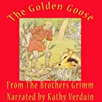 The Golden Goose |  The Brothers Grimm