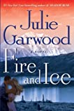 Fire and Ice, Julie Garwood, 034550075X