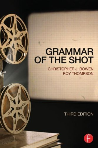 AVP 100 Bundle: Grammar of the Shot 3rd (third) Edition by Bowen, Christopher J., Thompson, Roy published by Focal Press (2013)