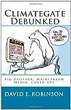 Climategate Debunked, David E. Robinson, 1450590381