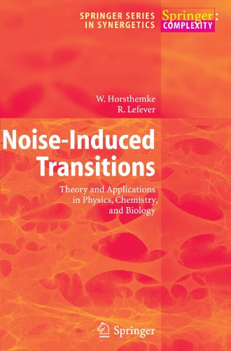 Noise-Induced Transitions: Theory and Applications in Physics, Chemistry, and Biology (Springer Series in Synergetics) by Springer