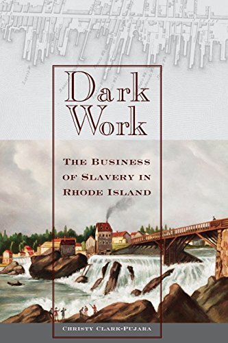 Search : Dark Work: The Business of Slavery in Rhode Island (Early American Places)