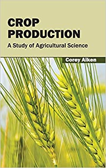 Crop Production: A Study of Agricultural Science